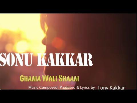 Ghama Wali Shaam - Sonu Kakkar - ArtistAloud