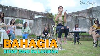 Download lagu BAHAGIA ~ Era Syaqira  //  Setiap Yang Ku Lakukan (Koplo)