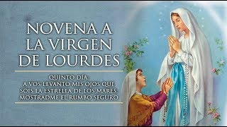 VIRGEN DE LOURDES - DÍA 5 - DE LA NOVENA : 6 DE FEBRERO