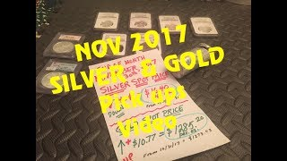 Mo#46 end of NOV 2017 Silver & Gold pick ups w/ stack total