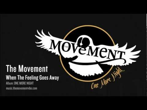 The Movement - When The Feeling Goes Away