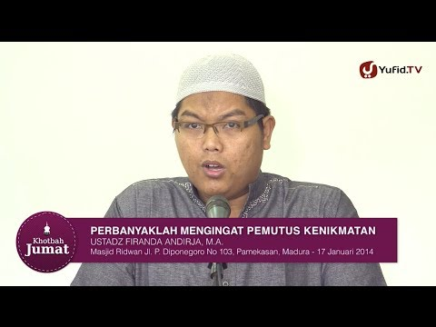 Khutbah Jumat: Perbanyaklah Mengingat Kematian (Pemutus Kenikmatan) - Ustadz Firanda