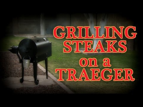 Grilling Steaks on a Traeger Pellet Smoker Grill