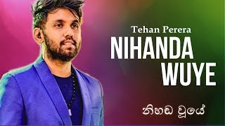 Tehan Perera - Nihanda Wuye | Lyrics Video