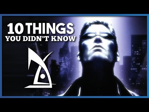 10 Things You Didn't Know About Deus Ex
