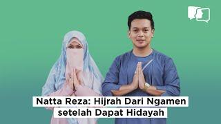 Download Lagu NATTA REZA: HIJRAH DARI NGAMEN SETELAH DAPAT HIDAYAH - Asumsi Mono Gratis STAFABAND