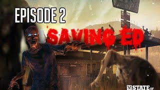 State of Decay Episode 2 - Saving Ed