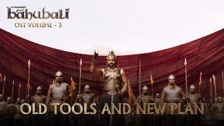 Baahubali OST Volume 03 Old Tools and New Plan | MM Keeravaani