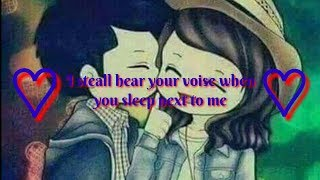 I steall hear your voise when you sleep next to me