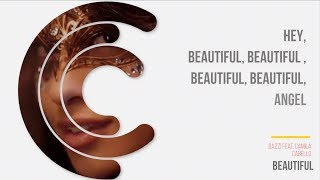 Bazzi feat. Camila Cabello - Beautiful (Lyrics Video)