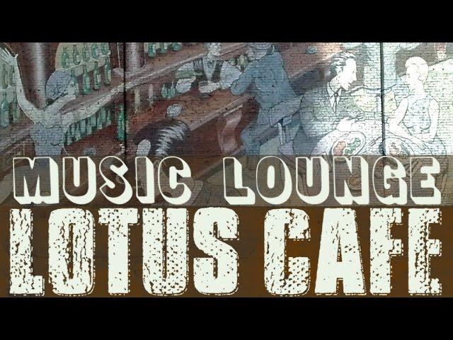 Lotus Café - Relaxing Jazz Lounge