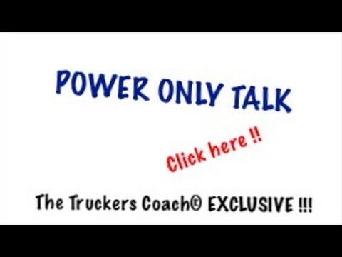 POWER ONLY TRUCKING - The Truckers Coach®