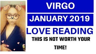 """Virgo """"this not worth your time"""" January 2019 Love Reading"""