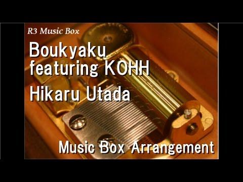Boukyaku Featuring KOHH/Hikaru Utada [Music Box]