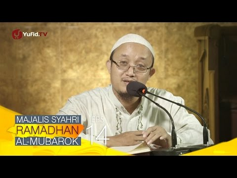 Kajian Kitab: Majalis Syahri Ramadhan Al Mubarok Eps. 14 - Ustadz Aris Munandar