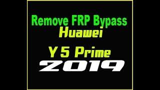 Remove FRP Bypass FRP Huawei Y5 Prime 2018 طريقة حذف حساب جوجل