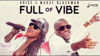Download Lagu Voice x Marge Blackman - Full Of Vibe (My Decision Riddim)