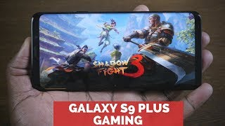 Gaming on the Galaxy S9 Plus: Impressive!