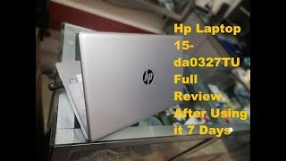 Hp Laptop 15 da0327TU Full Review,  After Using it 7 Days.