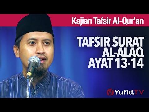 Kajian Islam Tafsir Al Quran: Tafsir Surat Al Alaq ayat 13-14 - Ustadz Abdullah Zaen, MA