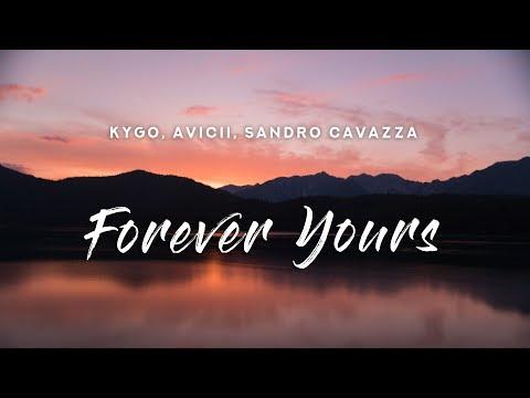 Kygo, Avicii - Forever Yours (Lyrics) ft. Sandro Cavazza