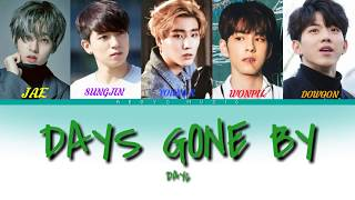 DAY6 - Days gone by (행복했던 날들이었다) lyrics [HAN/ROM/ENG] color coded