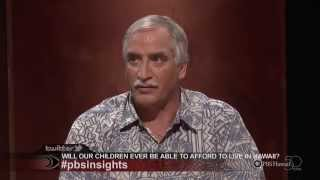 Insights On Pbs Hawaii Will Our Children Ever Be Able To Afford To Live In Hawaii