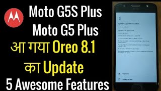 Moto G5S Plus Oreo 8.1 Official Update Roll Out for India with 5 Awesome Features | Hindi