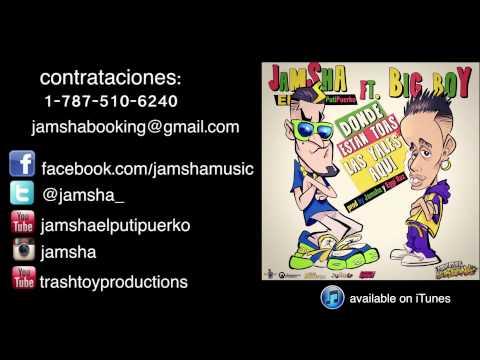 Jamsha El PutiPuerko ft. Big Boy Donde Estan Toas Las Yales Aqui prod by Jamsha Eggi Ruz