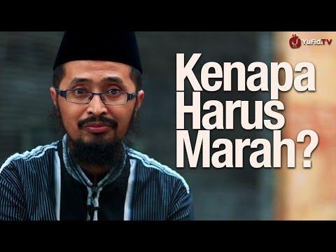 Ceramah Singkat: Mengapa Harus Marah? - Ustadz Dr. Muhammad Arifin Badri, MA.