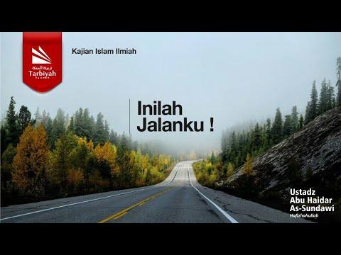 Tabligh Akbar : Inilah Jalanku! | Ustadz Abu Haidar As Sundawy