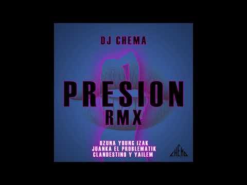 Presion rmx Ozuna Juanka,YoungIzak,Clandestino y Yailem DJCHEMA  2018 perrreo