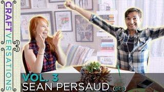 Craftversations! Volume 3, Part 1, with Sean Persaud!
