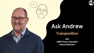 AMEB Ask Andrew: Transposition