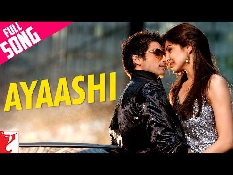 Ayaashi - Full Song - Badmaash Company
