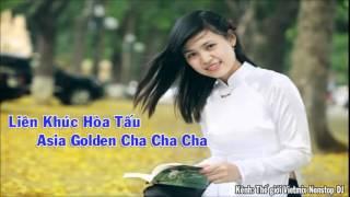 Liên khúc hòa tấu  - Asia Golden cha cha cha