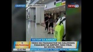 BT: Video ng pagsasayaw ng 2 pasahero sa airport, nag-viral sa social media