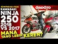 Komparasi Fisik All New Kawasaki Ninja 250 2018 VS 2017 l Komparasi Review l GridOto