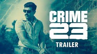 Crime 23 -  Telugu Trailer | Arun Vijay | Arivazhagan | Vishal Chandrashekhar