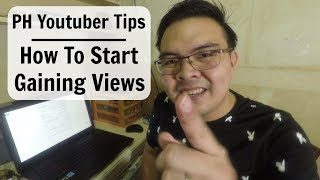 Filipino Youtuber Tips: How I got from 0 to 5000 Views per day on Youtube Beginners 2017 Tagalog