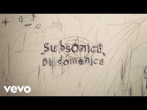 Subsonica - Di domenica (Lyric Video)
