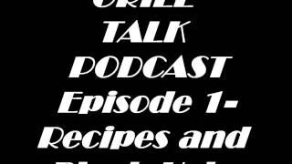 Grill Talk Ep. 1- (Recipes and Black Holes)