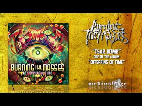 Burning The Masses - Tsar Bomb
