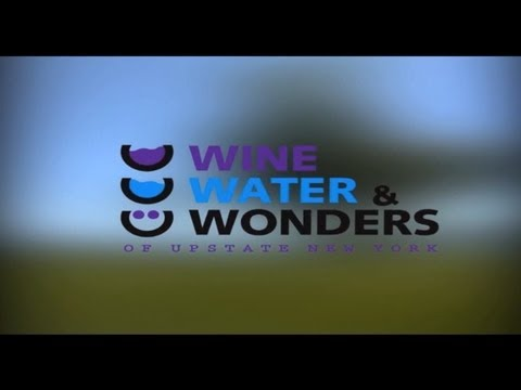 Wine, Water, Wonders of Upstate New York