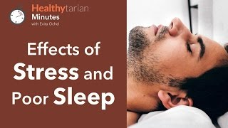 Effects of Stress and Poor Sleep (Healthytarian Minutes ep. 10)