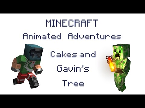 Minecraft Animated Adventures - Cakes, and Gavin's Tree