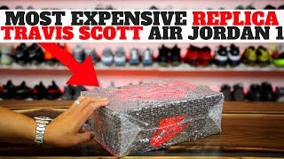 I BOUGHT The MOST EXPENSIVE REPLICA TRAVIS SCOTT AIR JORDAN 1, THIS IS WHAT I GOT..