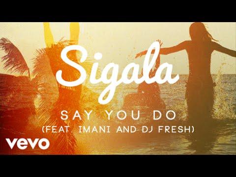 Sigala - Say You Do (Official Audio) Ft. Imani Williams, DJ Fresh