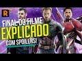 FINAL EXPLICADO de Vingadores: Guerra Infinita (Breakdown)