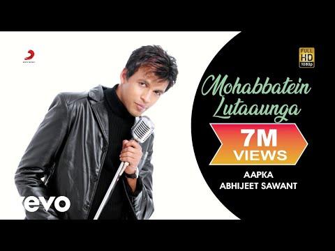 Abhijeet Sawant - Mohabbatein Lutaaunga video